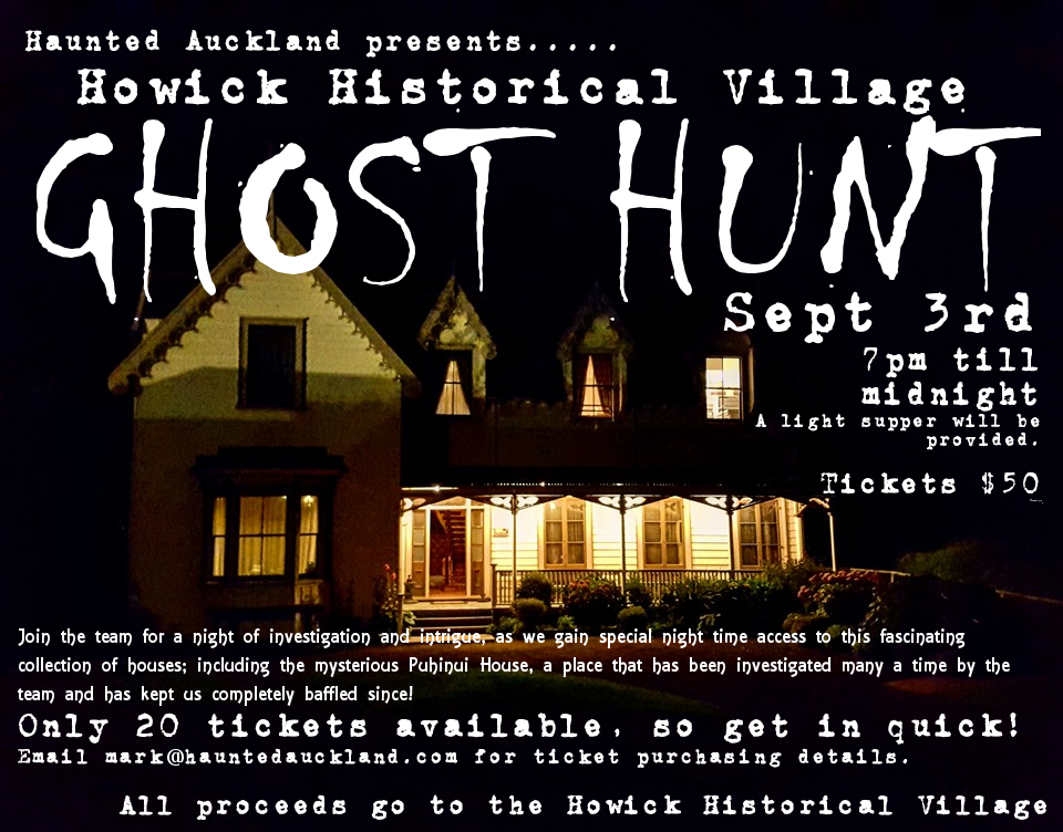 Howick Historical Village GHOST HUNT!  Sept 3rd