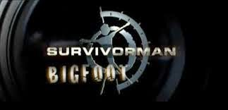 Survivor Man: Bigfoot