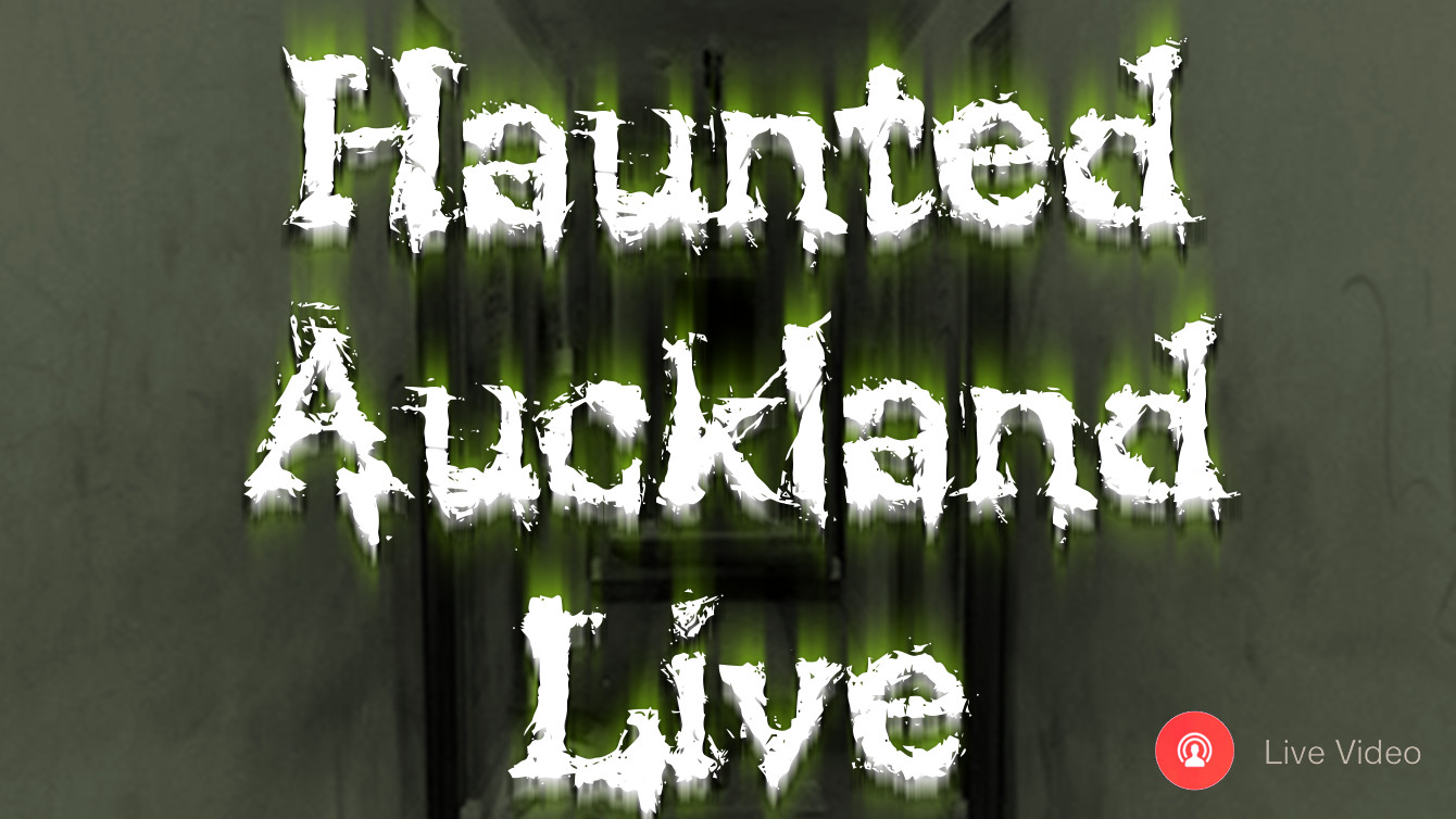 Haunted Auckland – Live Stream Archives