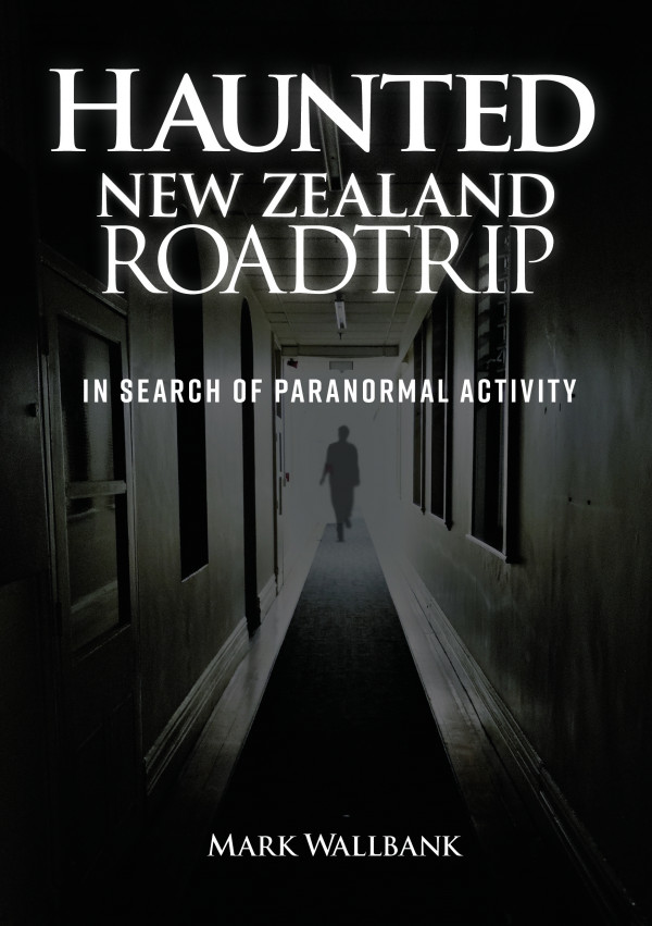 Haunted New Zealand Road Trip